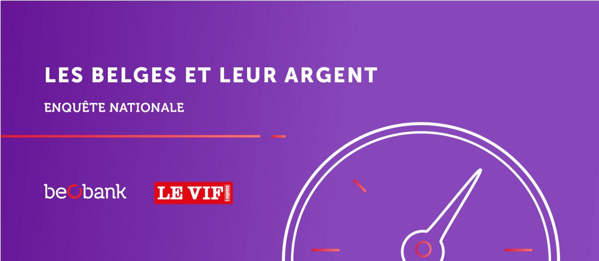 Le Belge et l'argent - notre enquête nationale réalisée en collaboration avec Knack / Le Vif